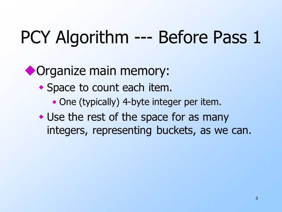 PCY Algorithm --- Before Pass 1