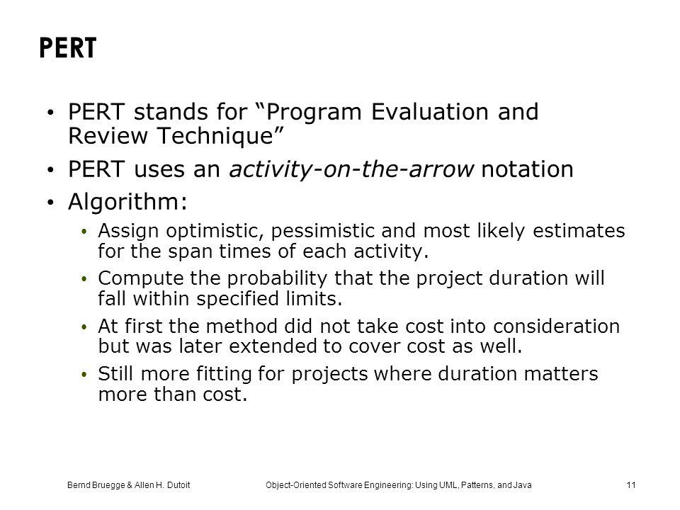 PERT PERT stands for Program Evaluation and Review Technique