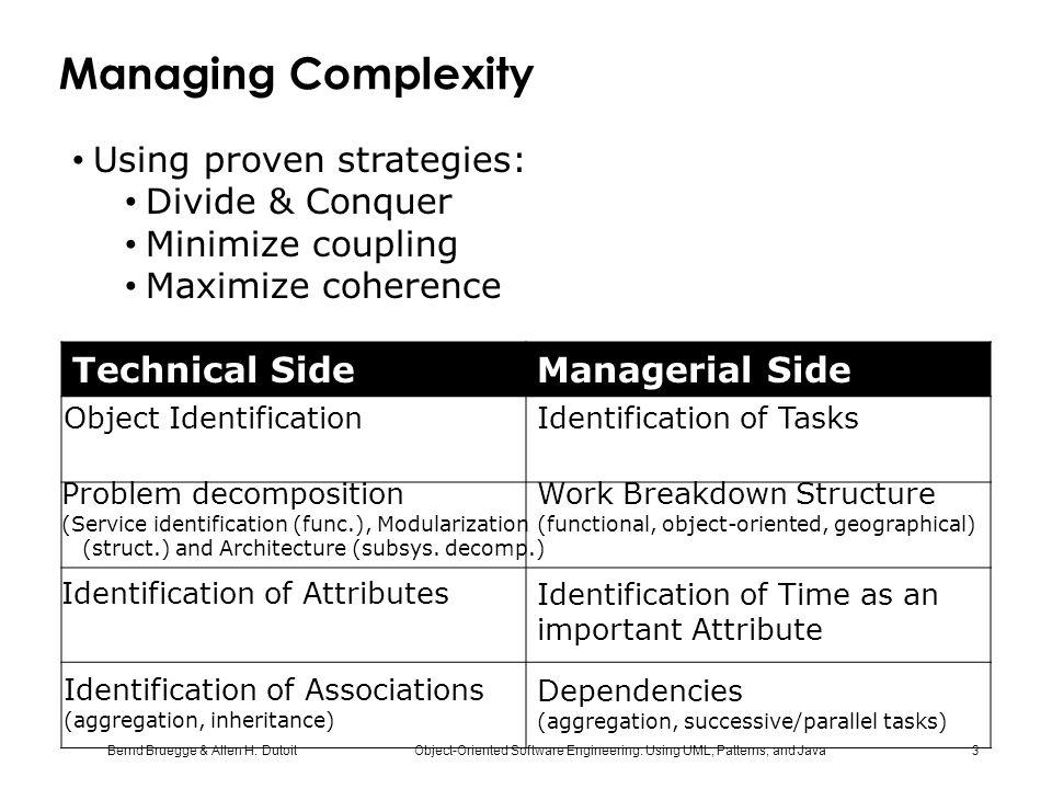 Managing Complexity Using proven strategies: Divide & Conquer