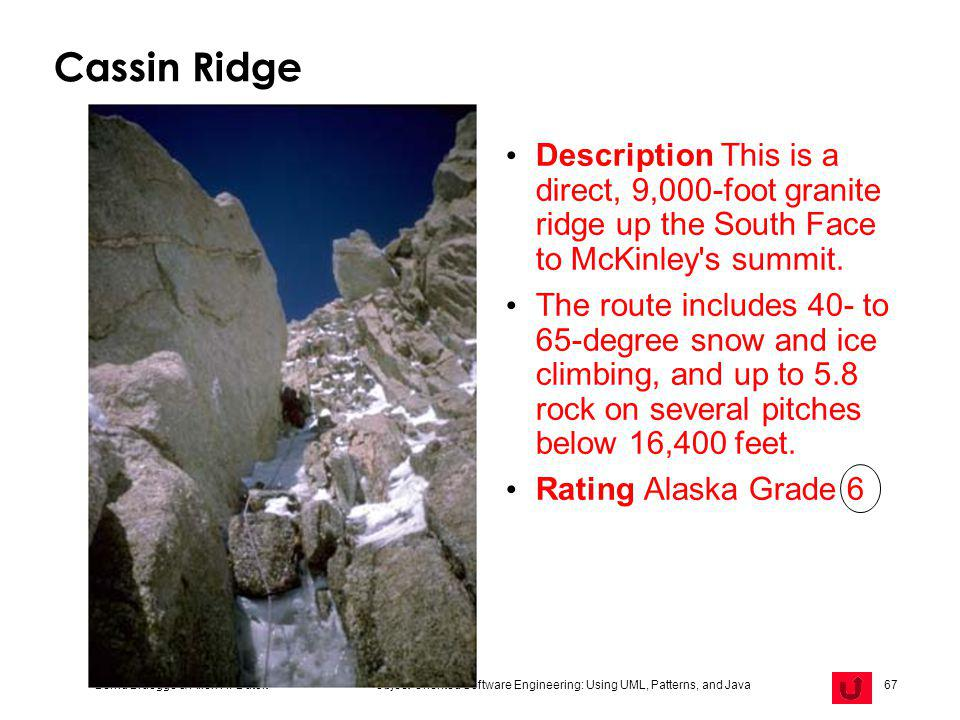 Cassin Ridge Description This is a direct, 9,000-foot granite ridge up the South Face to McKinley s summit.