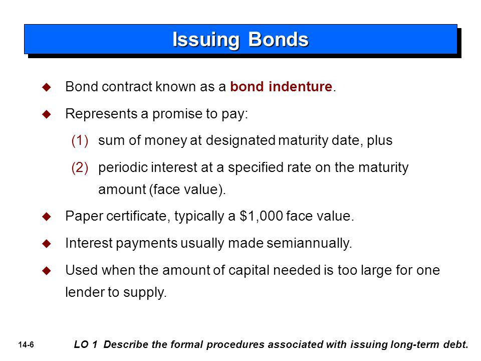 Issuing Bonds Bond contract known as a bond indenture.