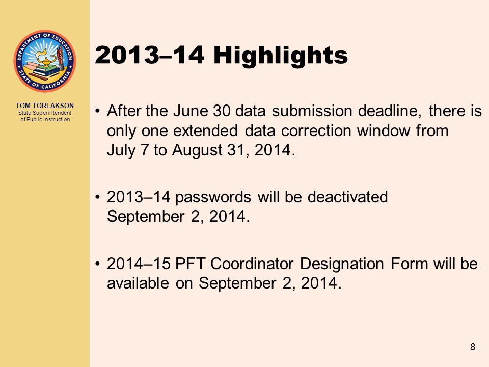 2013–14 Highlights After the June 30 data submission deadline, there is only one extended data correction window from July 7 to August 31, 2014.