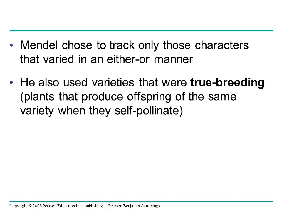 Mendel chose to track only those characters that varied in an either-or manner