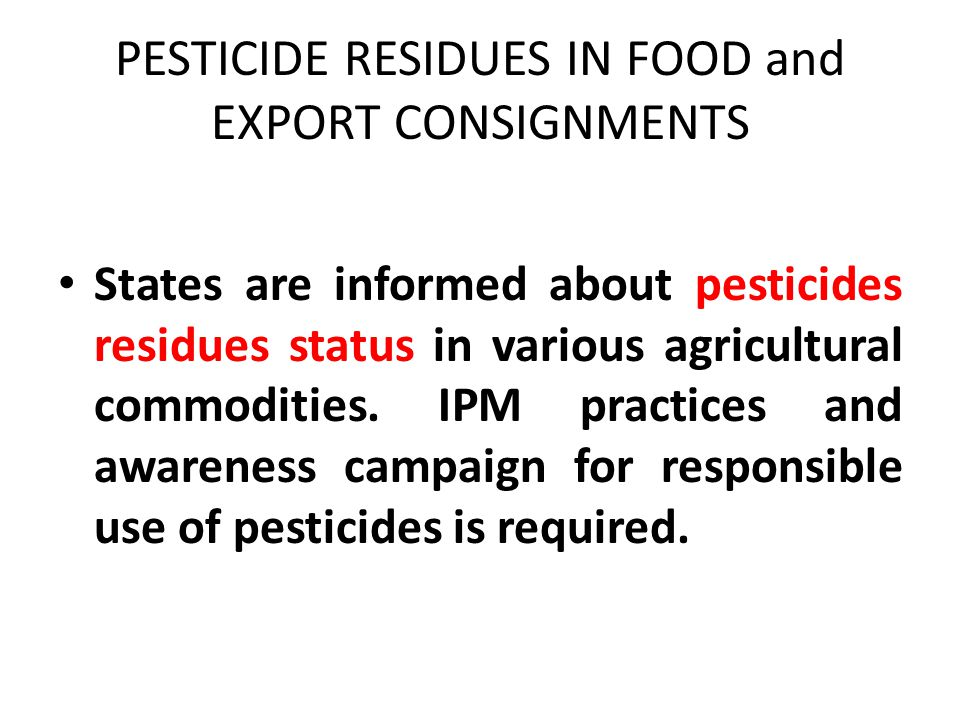 PESTICIDE RESIDUES IN FOOD and EXPORT CONSIGNMENTS