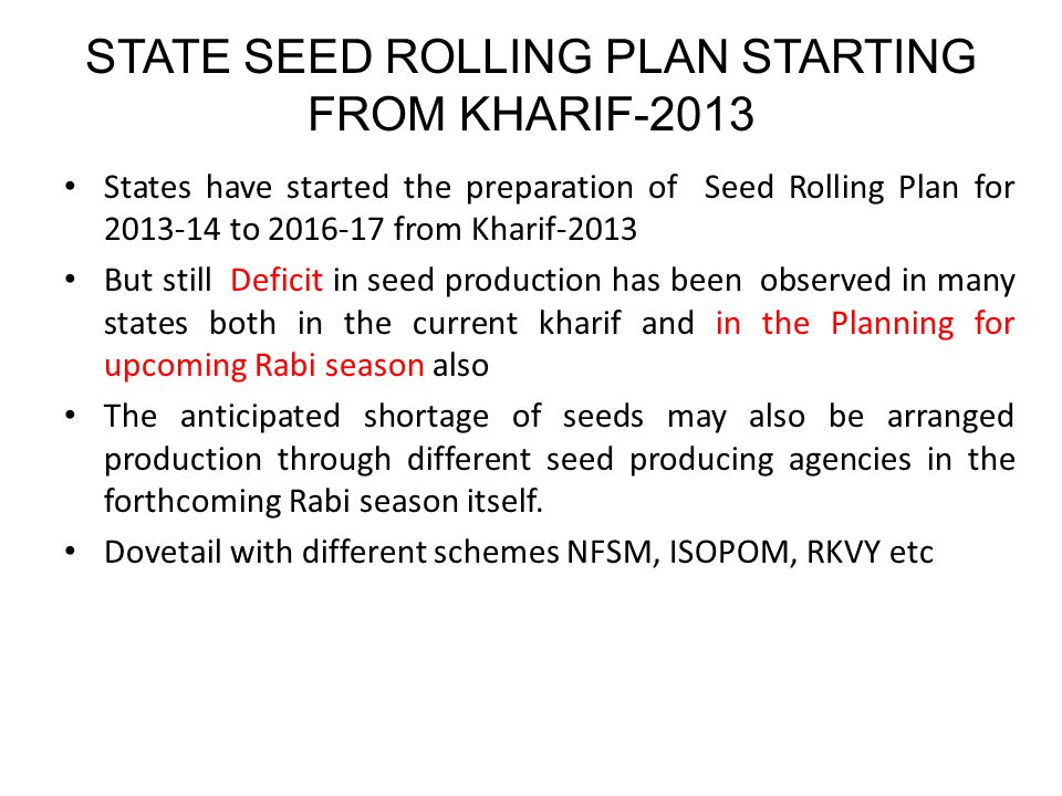 STATE SEED ROLLING PLAN STARTING FROM KHARIF-2013