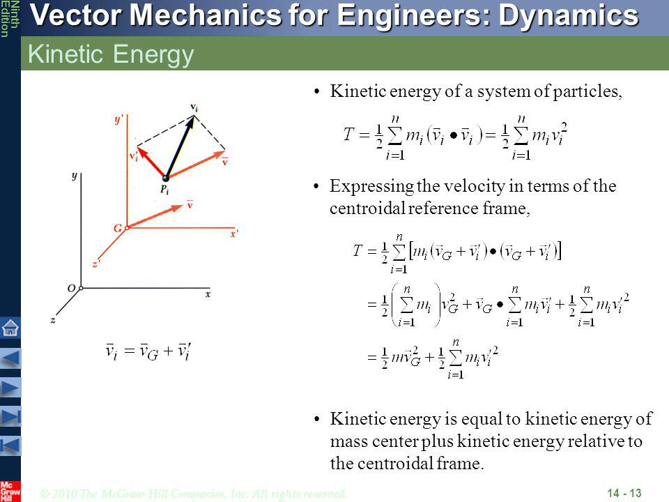 Kinetic Energy Kinetic energy of a system of particles,