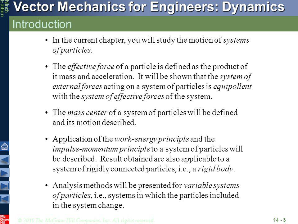 Introduction In the current chapter, you will study the motion of systems of particles.