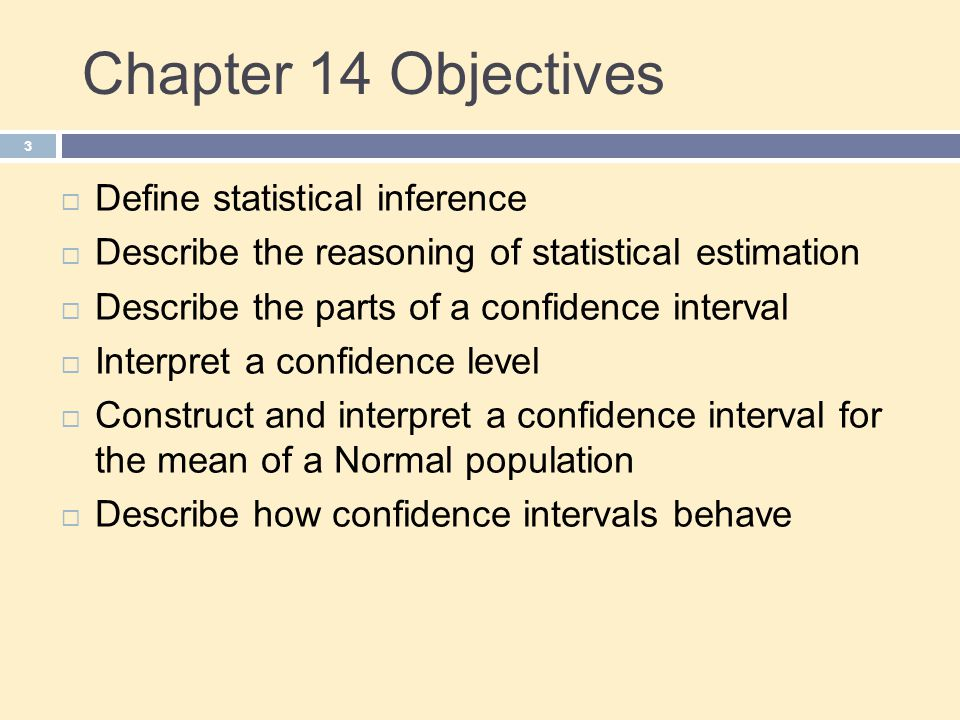 Chapter 14 Objectives Define statistical inference