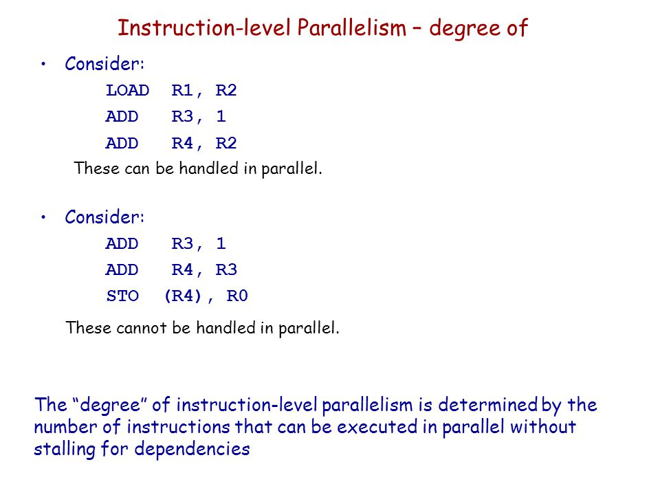 Instruction-level Parallelism – degree of