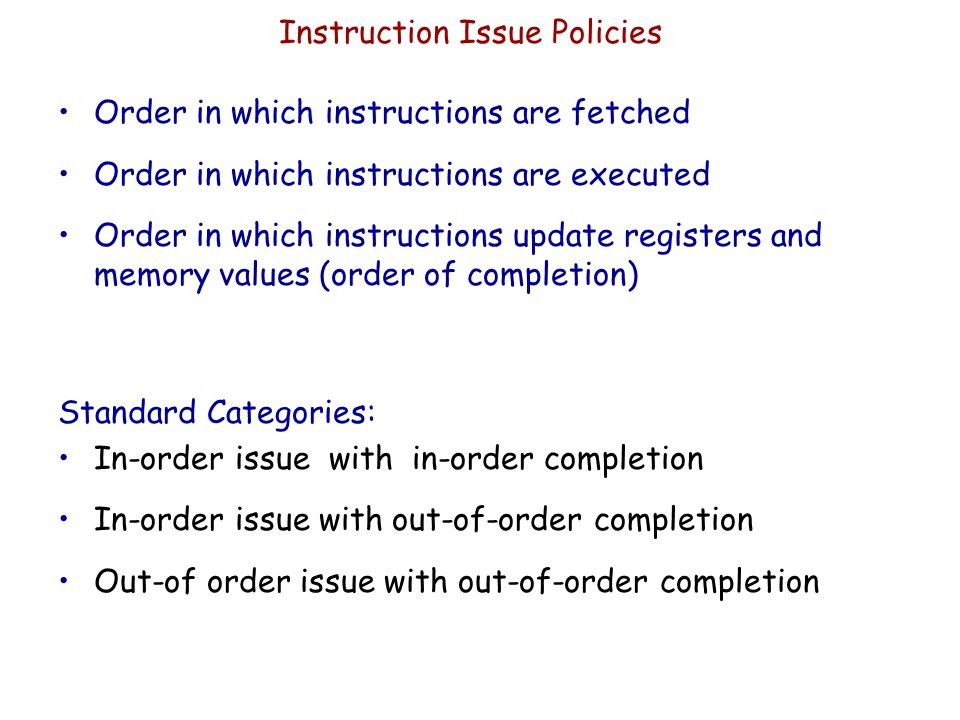 Instruction Issue Policies