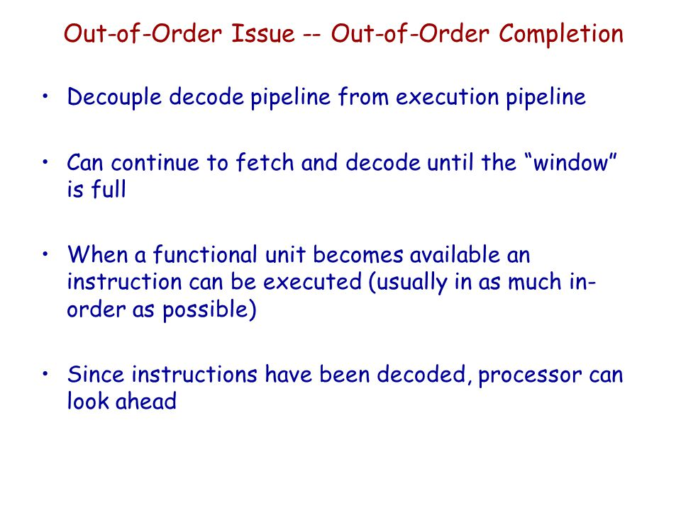 Out-of-Order Issue -- Out-of-Order Completion