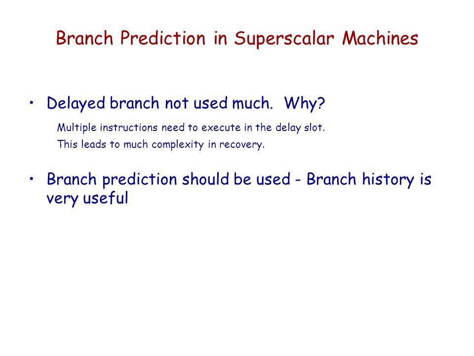 Branch Prediction in Superscalar Machines