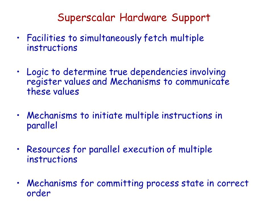 Superscalar Hardware Support