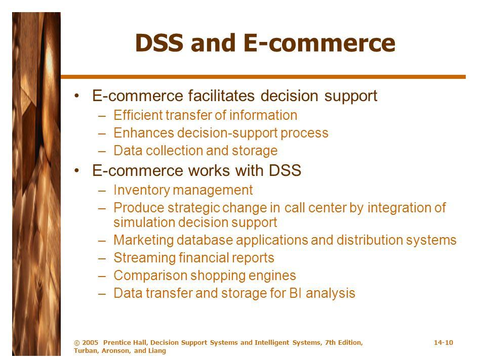 DSS and E-commerce E-commerce facilitates decision support