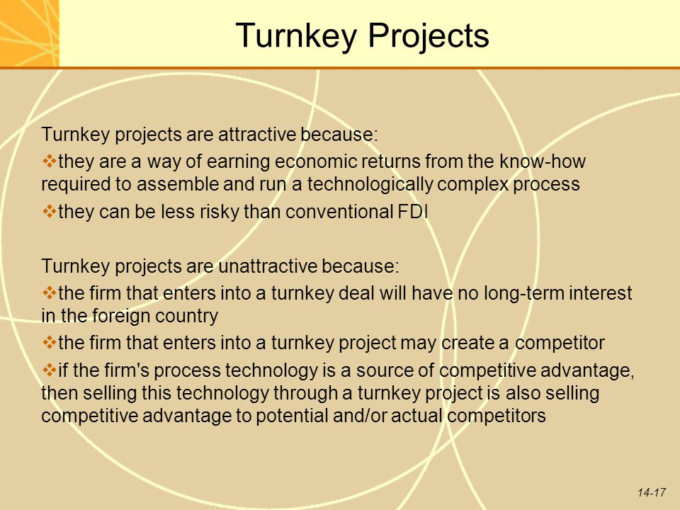 Turnkey Projects Turnkey projects are attractive because: