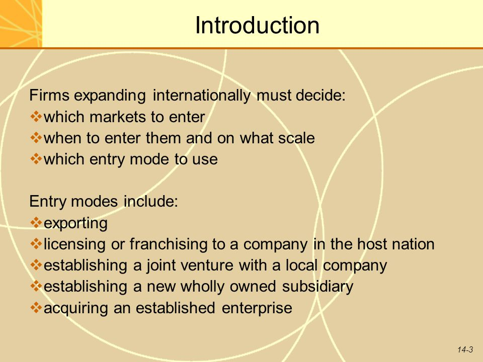 Introduction Firms expanding internationally must decide: