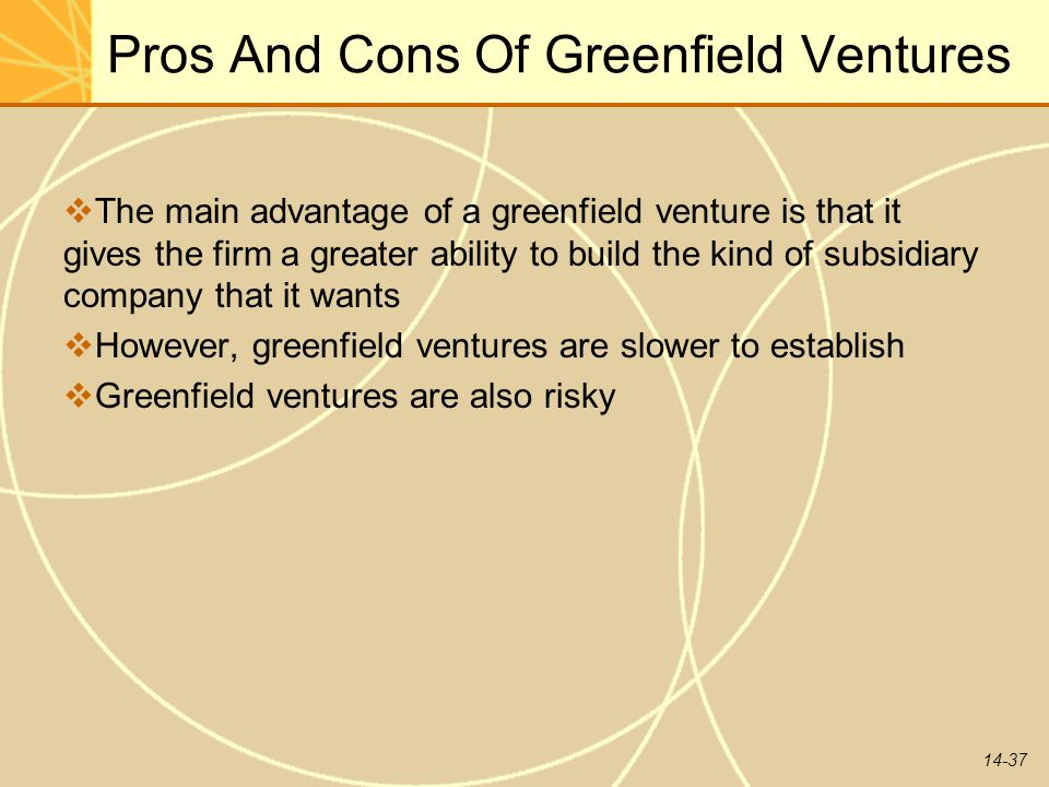 Pros And Cons Of Greenfield Ventures
