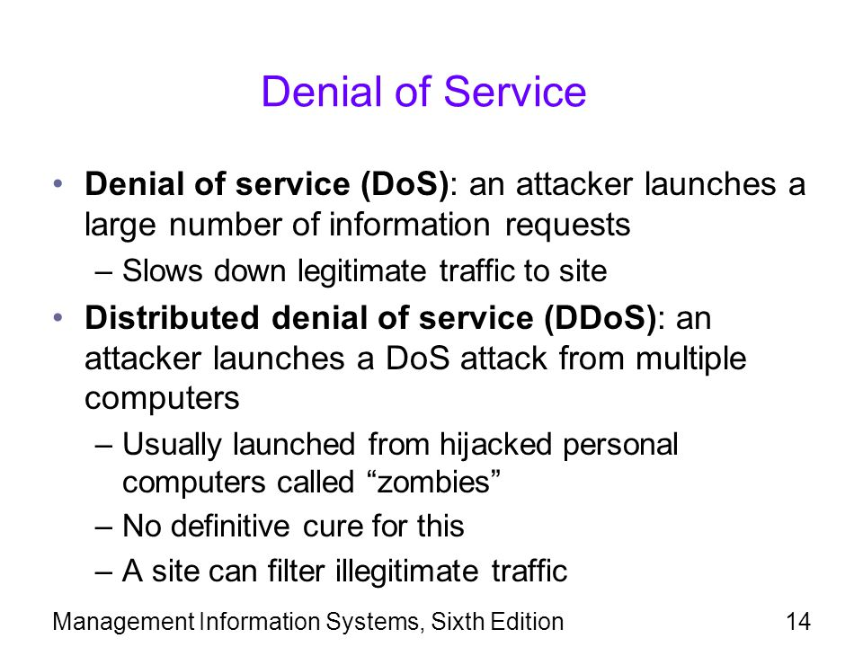 Denial of Service Denial of service (DoS): an attacker launches a large number of information requests.