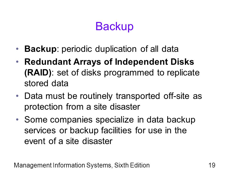 Backup Backup: periodic duplication of all data