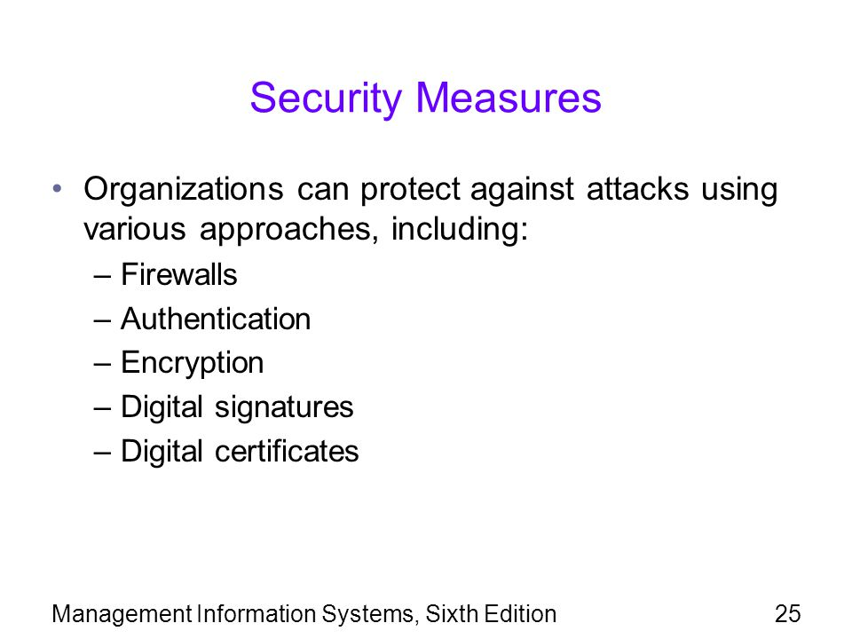 Security Measures Organizations can protect against attacks using various approaches, including: Firewalls.