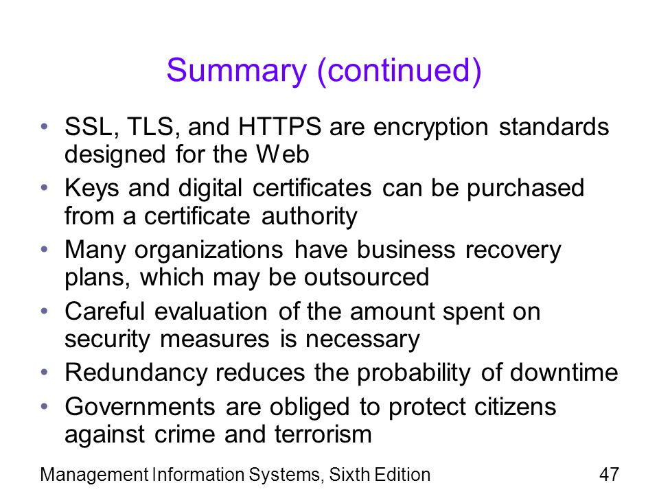 Summary (continued) SSL, TLS, and HTTPS are encryption standards designed for the Web.