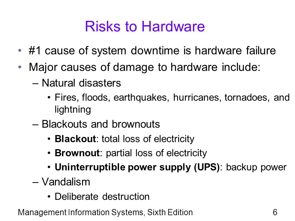 Risks to Hardware #1 cause of system downtime is hardware failure