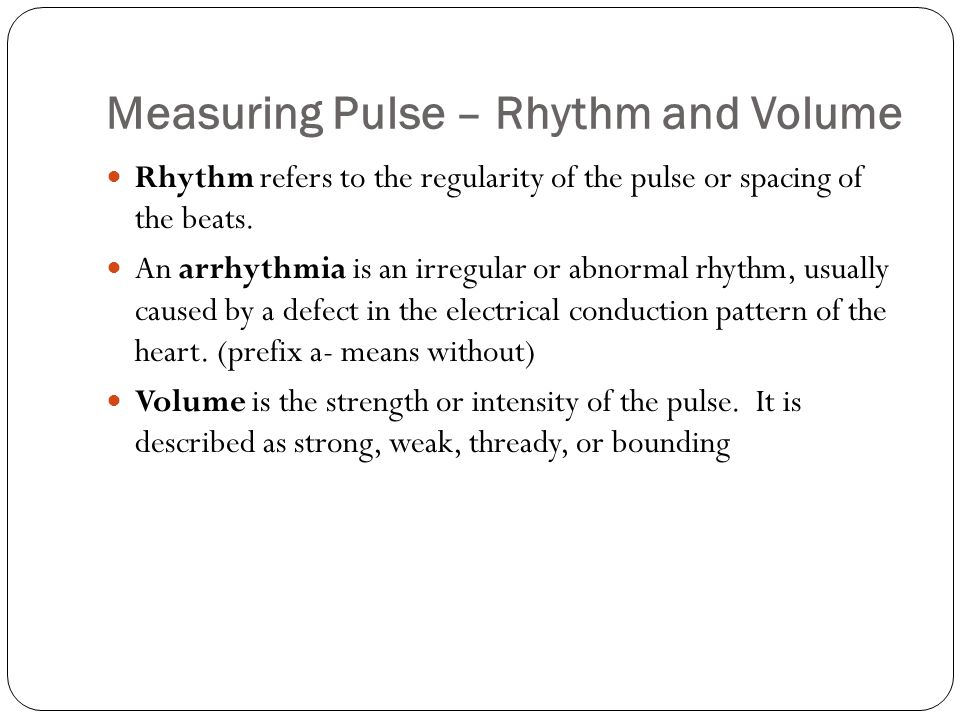 Measuring Pulse – Rhythm and Volume
