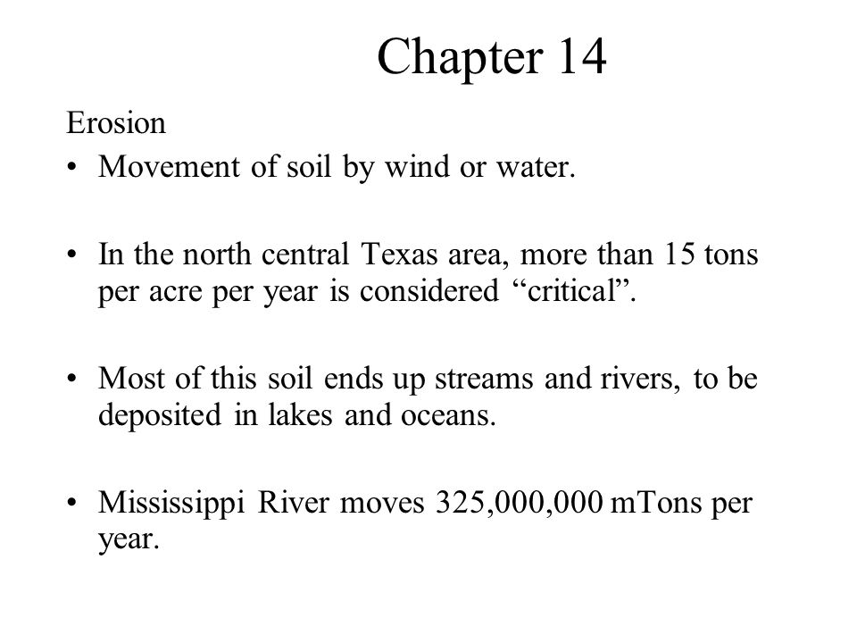 Chapter 14 Erosion Movement of soil by wind or water.