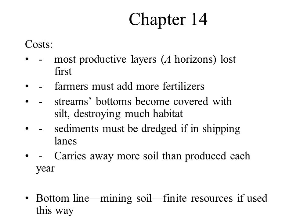 Chapter 14 Costs: - most productive layers (A horizons) lost first