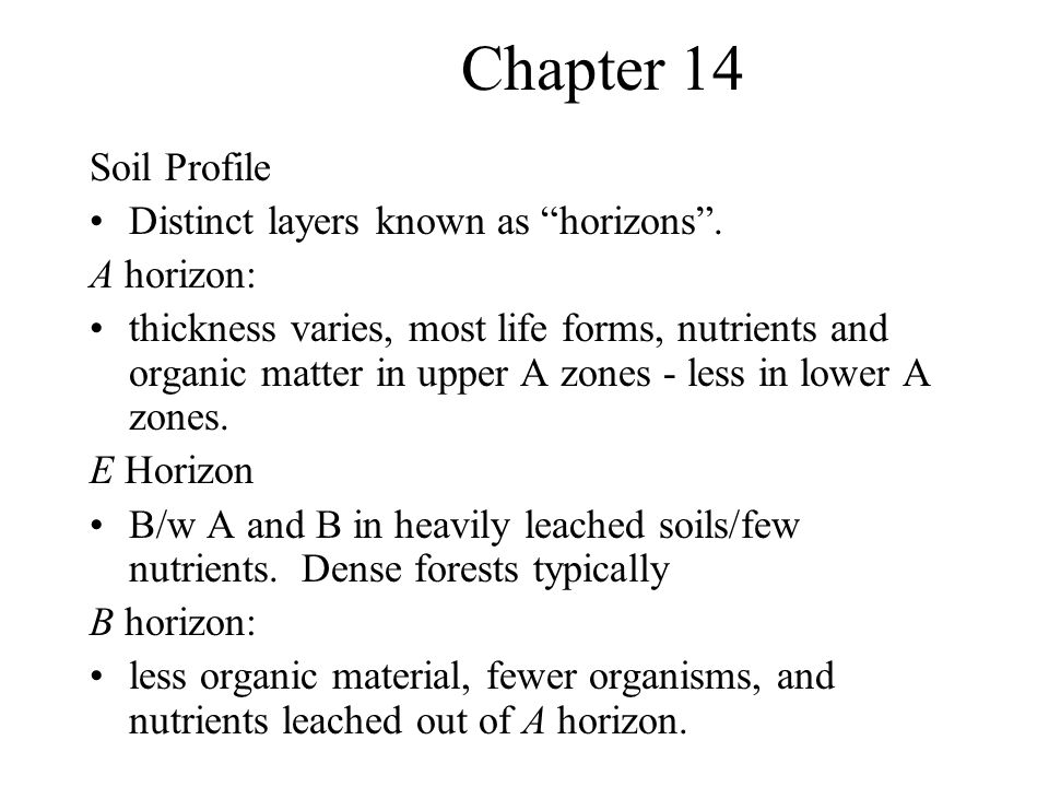 Chapter 14 Soil Profile Distinct layers known as horizons .
