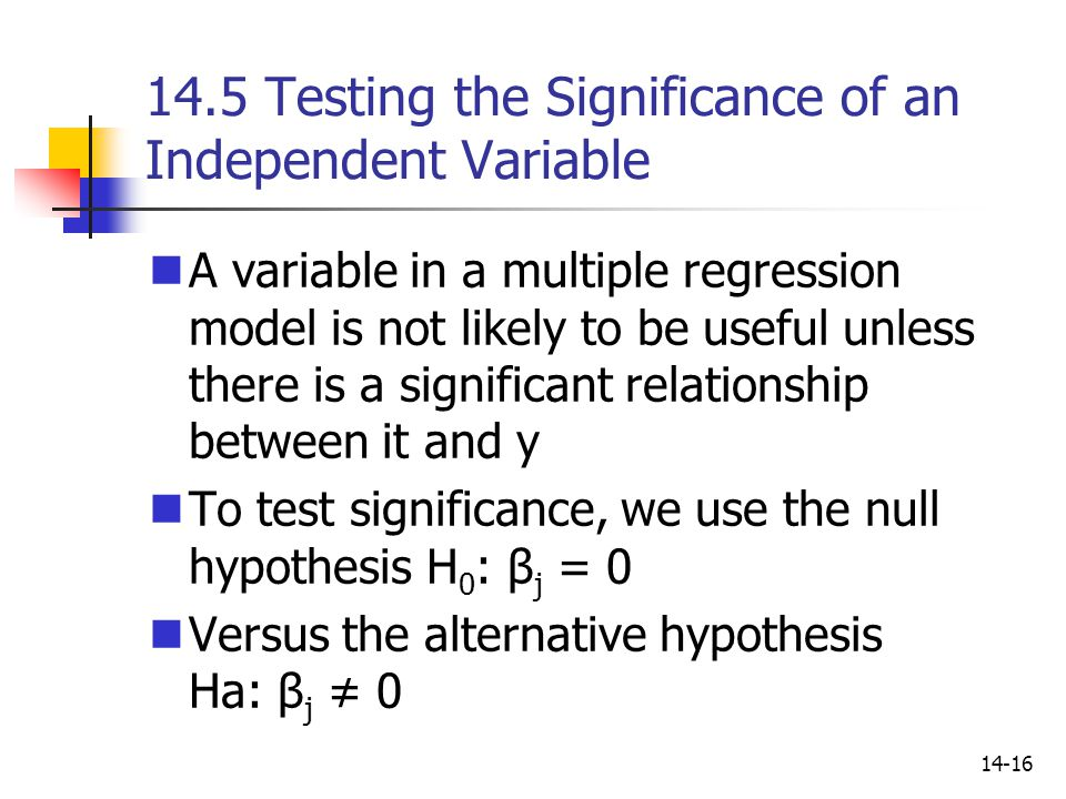 14.5 Testing the Significance of an Independent Variable