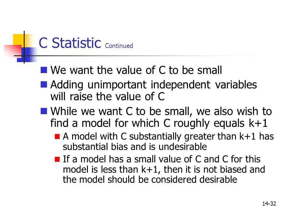 C Statistic Continued We want the value of C to be small