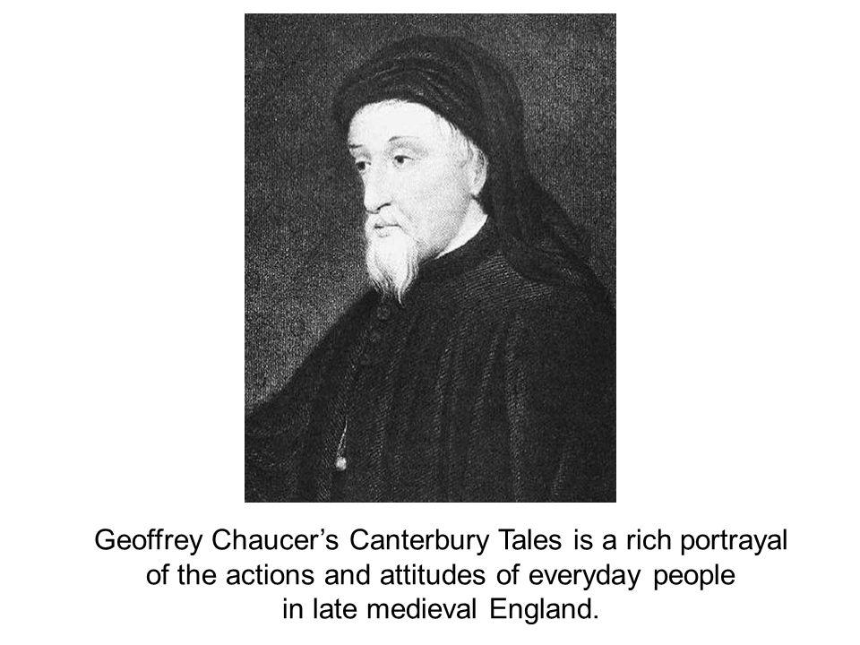 Geoffrey Chaucer's Canterbury Tales is a rich portrayal