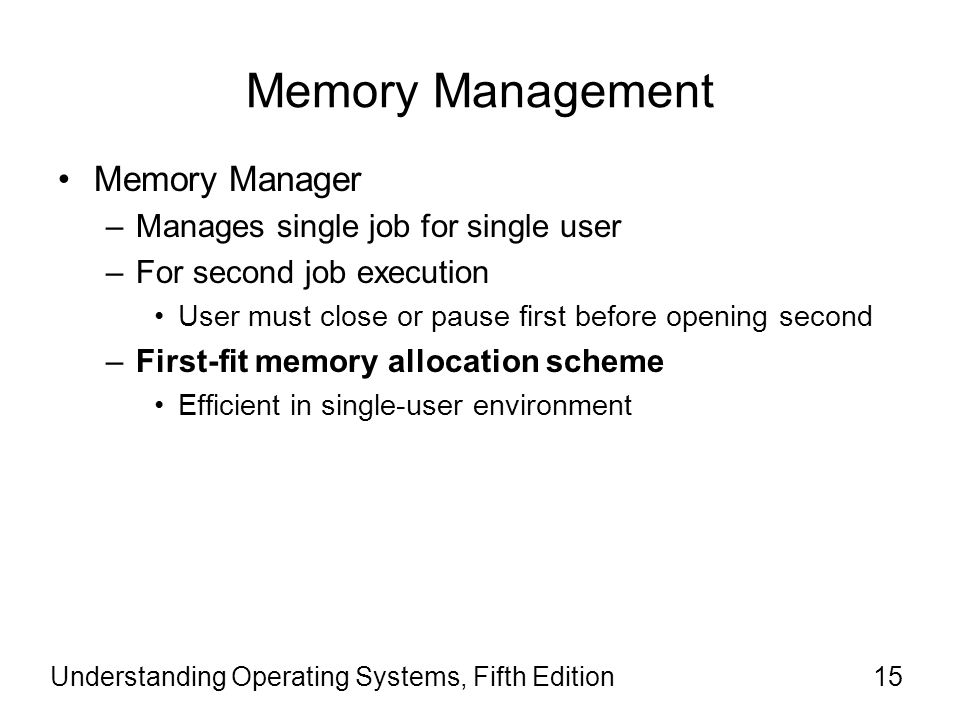 Memory Management Memory Manager Manages single job for single user