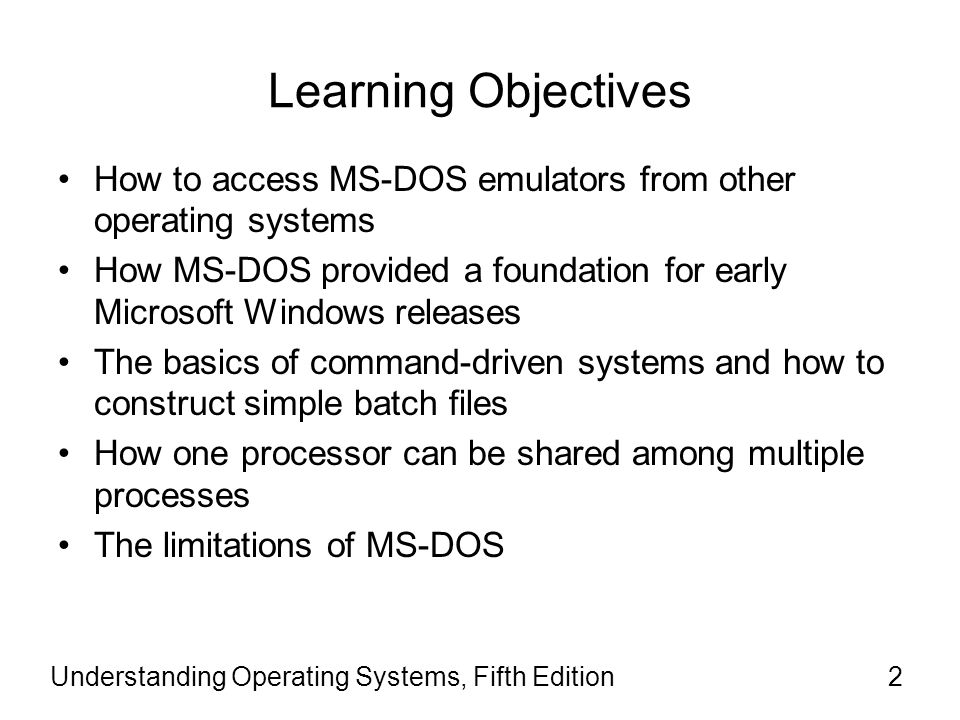 Learning Objectives How to access MS-DOS emulators from other operating systems.