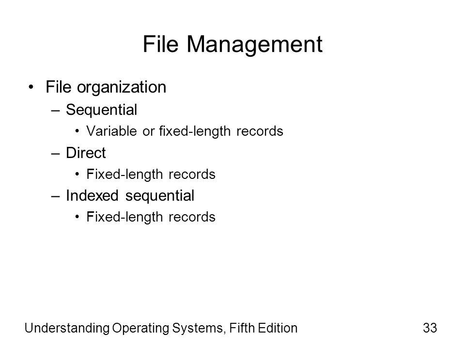 File Management File organization Sequential Direct Indexed sequential