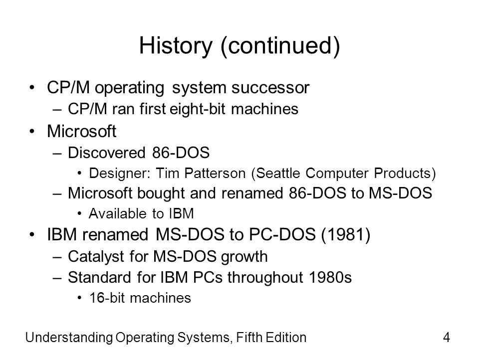 History (continued) CP/M operating system successor Microsoft