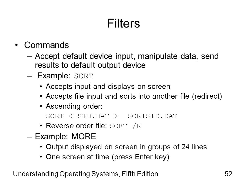 Filters Commands. Accept default device input, manipulate data, send results to default output device.
