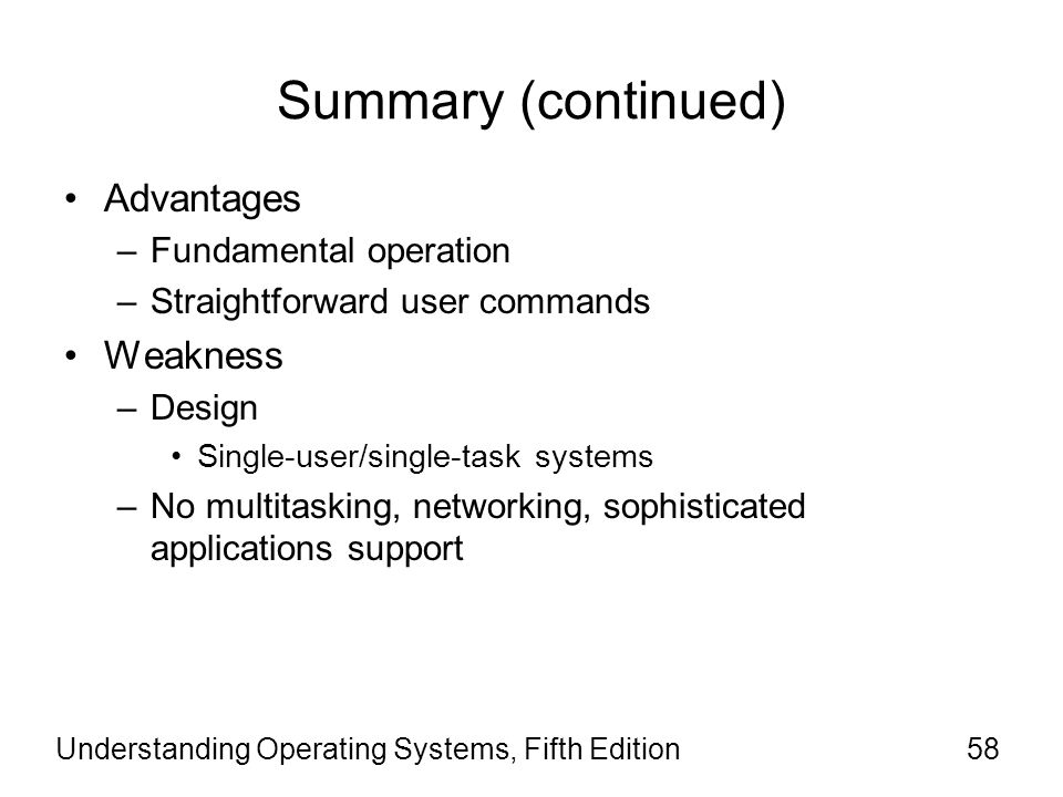 Summary (continued) Advantages Weakness Fundamental operation