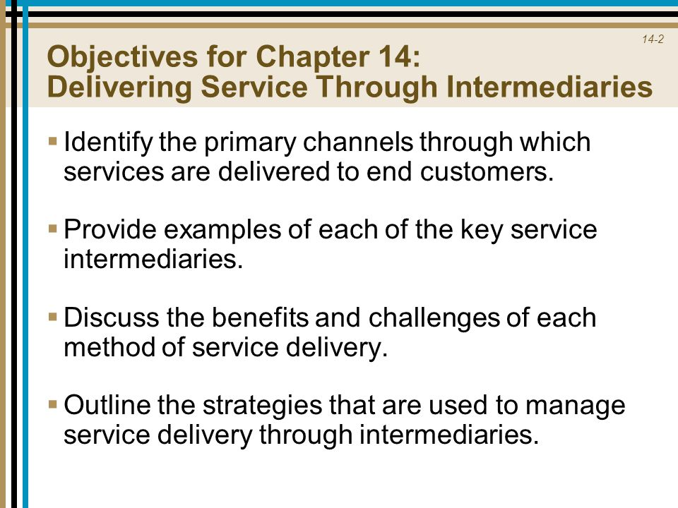 Objectives for Chapter 14: Delivering Service Through Intermediaries