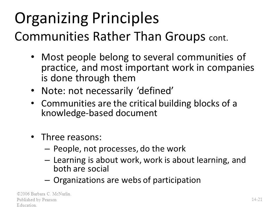 Organizing Principles Communities Rather Than Groups cont.