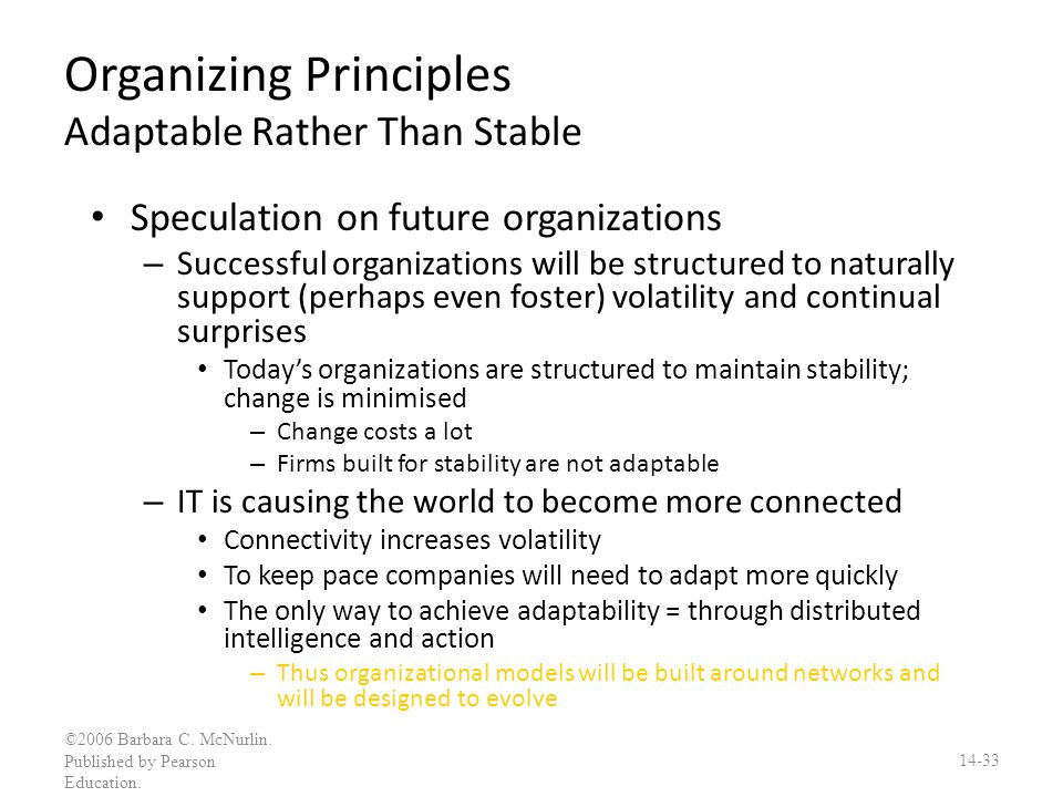 Organizing Principles Adaptable Rather Than Stable
