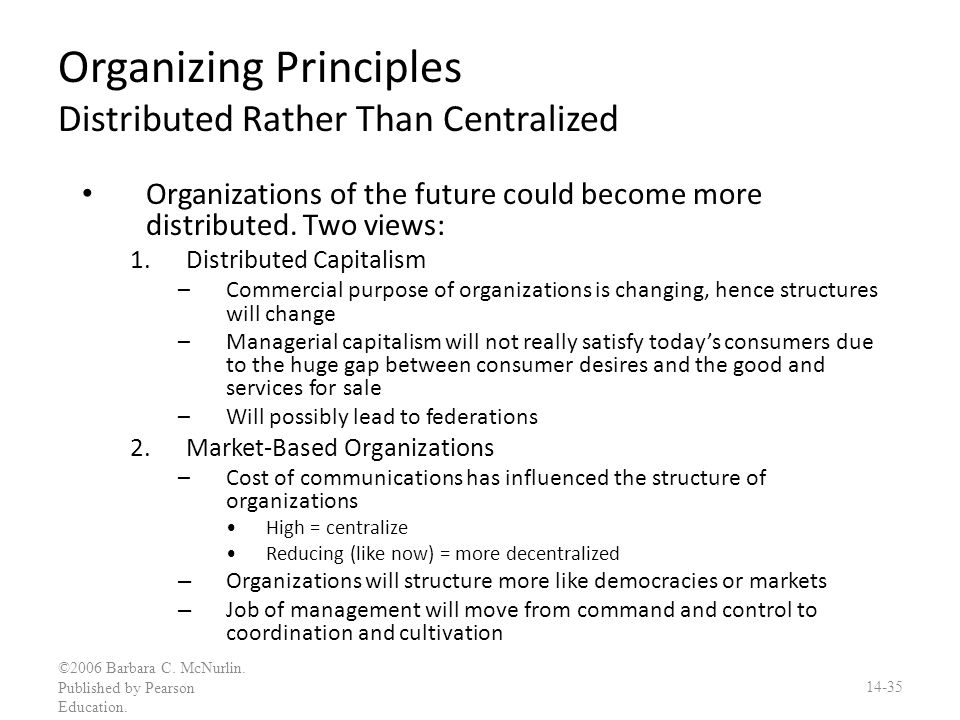 Organizing Principles Distributed Rather Than Centralized