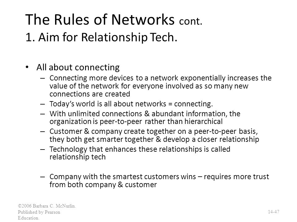 The Rules of Networks cont. 1. Aim for Relationship Tech.