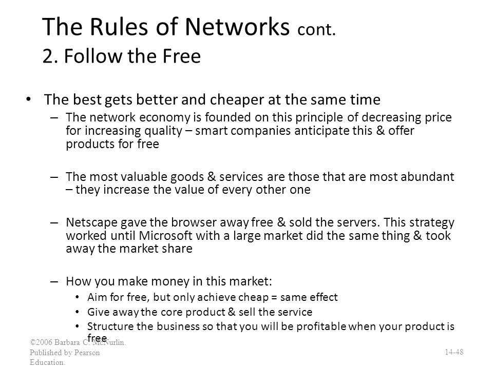 The Rules of Networks cont. 2. Follow the Free