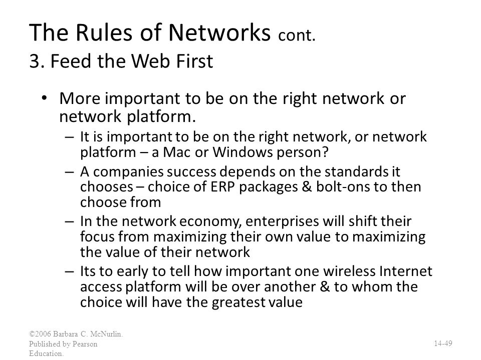 The Rules of Networks cont. 3. Feed the Web First