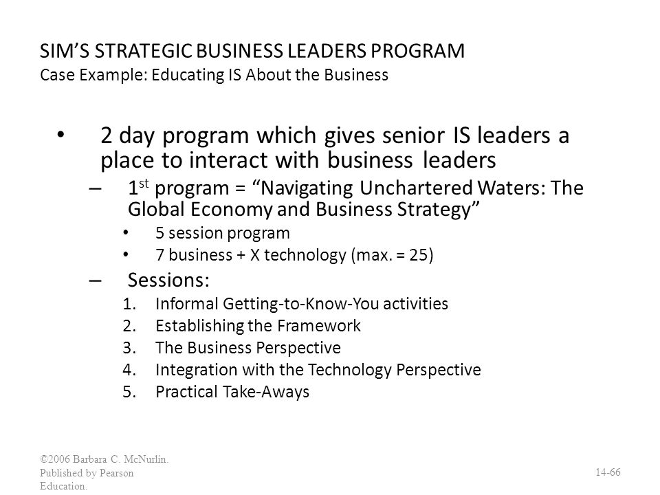 SIM'S STRATEGIC BUSINESS LEADERS PROGRAM Case Example: Educating IS About the Business
