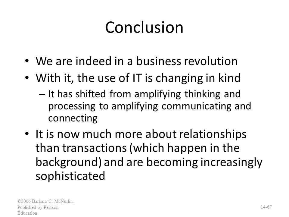 Conclusion We are indeed in a business revolution