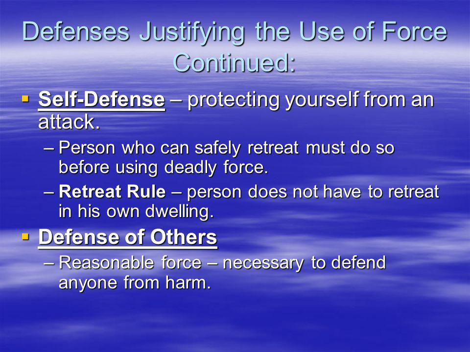 Defenses Justifying the Use of Force Continued: