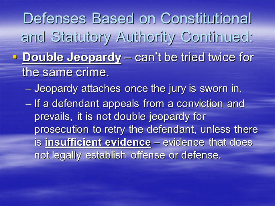 Defenses Based on Constitutional and Statutory Authority Continued: